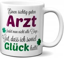 Einen guten Arzt... - Tasse - Kaffeebecher - Geschenk