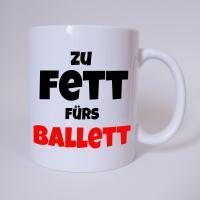 Zu Fett fürs Ballett - Tasse