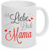 Ich Liebe Dich Mama - Tasse