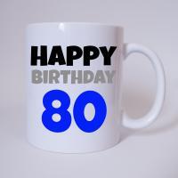 Happy Birthday 80 - Tasse