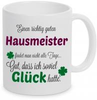 Einen guten Hausmeister... - Tasse - Kaffeebecher - Geschenk
