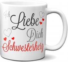 Ich liebe Dich Schwesterherz - Tasse